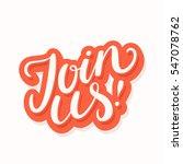 join us  lettering. | Shutterstock .eps vector #547078762