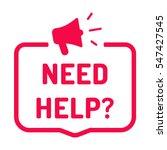 need help  badge with megaphone ... | Shutterstock .eps vector #547427545
