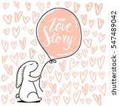 our love story quote. cute hand ... | Shutterstock .eps vector #547489042