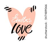 endless love pomantic quote... | Shutterstock .eps vector #547489066