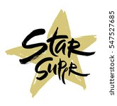 super star vector lettering... | Shutterstock .eps vector #547527685