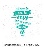 it may be not be easy  but we... | Shutterstock .eps vector #547550422