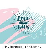 love always wins. romantic... | Shutterstock .eps vector #547550446