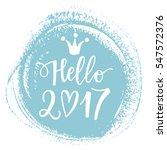 vector hand drawn happy 2017...   Shutterstock .eps vector #547572376