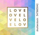 romantic love gold minimal logo ... | Shutterstock .eps vector #547885042