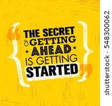 the secret of getting ahead is... | Shutterstock .eps vector #548300062