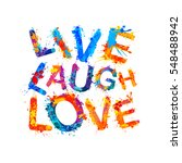 live. laugh. love. splash paint | Shutterstock .eps vector #548488942