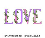love. hand drawn vintage print... | Shutterstock .eps vector #548603665
