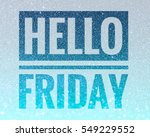 hello friday words on shiny... | Shutterstock . vector #549229552