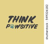 think pawsitive   positive.... | Shutterstock .eps vector #549326182