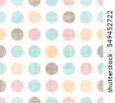 Stock vector vector vintage dots circles seamless pattern background with fabric texture perfect for nursery 549452722