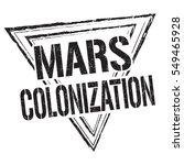 mars colonization grunge rubber ... | Shutterstock .eps vector #549465928