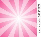 ray of light pink sunburst... | Shutterstock .eps vector #549539272