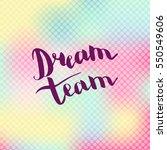 dream team. illustration with... | Shutterstock .eps vector #550549606