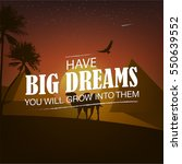 have big dreams you will grow... | Shutterstock .eps vector #550639552