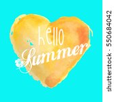 hello summer watercolor heart.... | Shutterstock .eps vector #550684042
