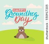 happy groundhog day. lettering...   Shutterstock .eps vector #550917205