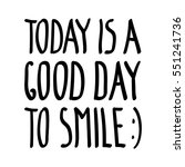 today is a good day to smile ... | Shutterstock . vector #551241736