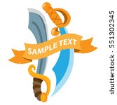 pirate sword with ribbon banner....   Shutterstock .eps vector #551302345