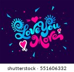 love you more funny lettering... | Shutterstock .eps vector #551606332