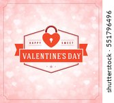 happy valentines day greeting... | Shutterstock .eps vector #551796496
