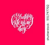 happy valentines day... | Shutterstock . vector #551797702