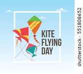 flying kite day vector... | Shutterstock .eps vector #551808652