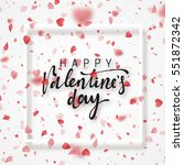 happy valentines day lettering... | Shutterstock .eps vector #551872342