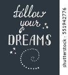 follow your dreams....   Shutterstock .eps vector #551942776