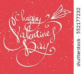 happy valentine's day lettering ... | Shutterstock .eps vector #552177232