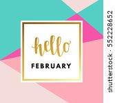 hello february creative ...   Shutterstock .eps vector #552228652