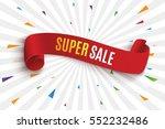 big sale banner.super sale... | Shutterstock .eps vector #552232486