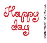 happy day hand lettering.... | Shutterstock .eps vector #552259366