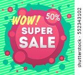 super sale poster  banner.... | Shutterstock .eps vector #552343102