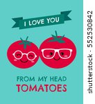 cute tomatoes couple with text... | Shutterstock .eps vector #552530842