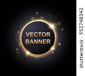 shiny round banner on dark... | Shutterstock .eps vector #552748342