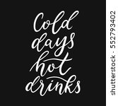 cold days hot drinks quote.... | Shutterstock .eps vector #552793402