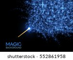 magic wand with bright sparkles.... | Shutterstock .eps vector #552861958