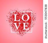 valentine's day card. confetti... | Shutterstock .eps vector #553047838