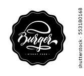 hand lettering burger food logo ... | Shutterstock .eps vector #553180168