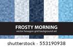 "hexagon pattern set ""frosty...   Shutterstock .eps vector #553190938"