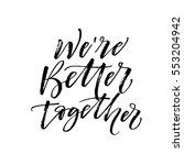 we're better together postcard. ... | Shutterstock .eps vector #553204942