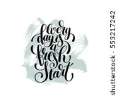 every day is a fresh start... | Shutterstock .eps vector #553217242