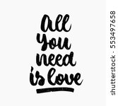 all you need is love quote. ink ... | Shutterstock .eps vector #553497658