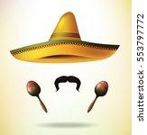 sombrero maracas and mustache.... | Shutterstock .eps vector #553797772