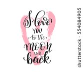i love you to the moon and back ... | Shutterstock .eps vector #554084905
