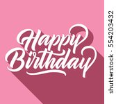 happy birthday hand lettering... | Shutterstock .eps vector #554203432