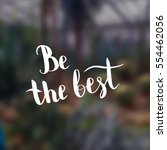 be the best. illustration with... | Shutterstock .eps vector #554462056
