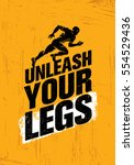 unleash your legs. inspiring... | Shutterstock .eps vector #554529436