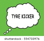 tyre kicker speech thought... | Shutterstock . vector #554733976